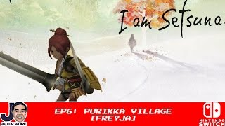 Purikka Nidr | Freya - I Am Setsuna - Part 6