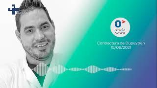 Onda Vasca | El dr. Javier Corredor, de Cirugía de Mano, nos habla sobre Síndrome de Dupuytren