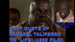 Michael taliferro best quote in Life (1999 film) impression