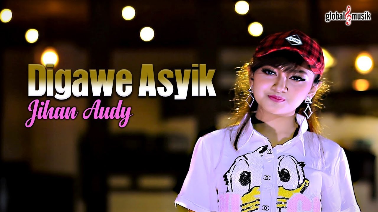 Jihan Audy - Digawe Asyik (Official Music Video) #1