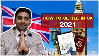 HOW TO SETTLE IN UK – 2021