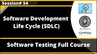 Software Development Life Cycle (Software Testing  Session 54)