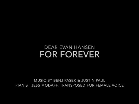 For Forever (Transposed for Female Voice) from Dear Evan Hansen
