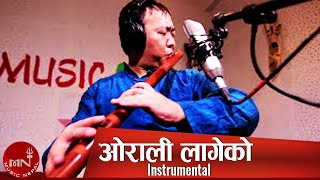 "Superhit Nepali Song ||""Orali Lageko Instrumental Flute""|| Nagendra Rai HD"