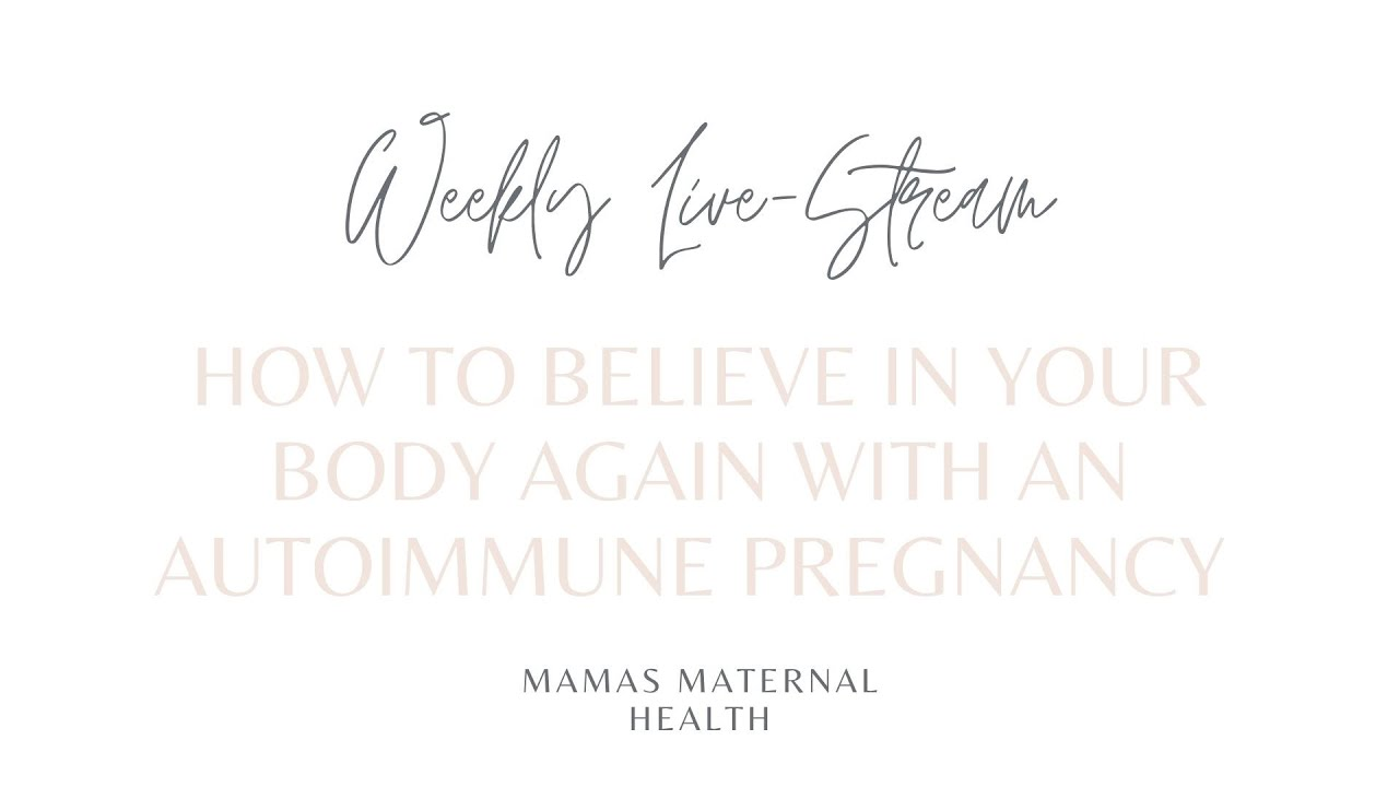 How to believe in your body again with an autoimmune pregnancy