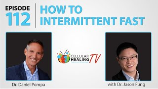 How to Intermittent Fast with Dr. Jason Fung - CHTV 112