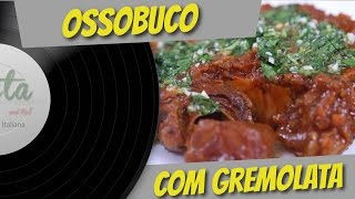 Ossobuco Com Gremolata  - Pasta And Roll # 15