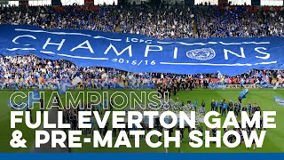 Everton Pre-Match Show & Full Game