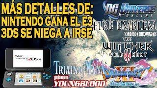 NINTENDO GANA EL E3 - 3DS SEGUIRÁ VENDIENDO - DETALLES DE THE WITCHER 3, DRAGONS QUEST 11 Y MÁS