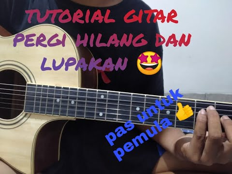 (tutorial-gitar)pergi-hilang-dan-lupakan_remember-of-today)mudah-di-pelajari-🤗