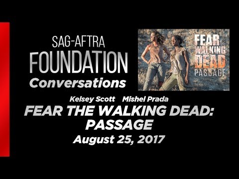 Conversations with Kelsey Scott and Mishel Prada of FEAR THE WALKING DEAD: PASSAGE