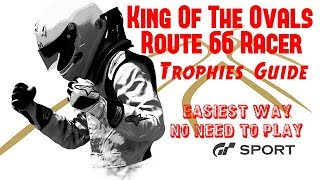 Gran Turismo Sport King of the Ovals|Route 66 Racer Trophies Guide #Easiest Way(No Need To Play)