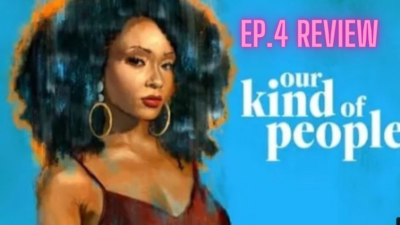 Download Our Kind Of People Season1 Ep.4  RECAP  REVIEW