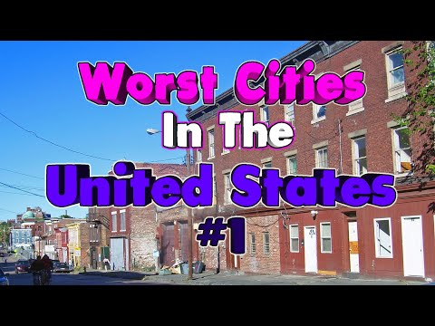 10 Of The Worst Cities in America. #1