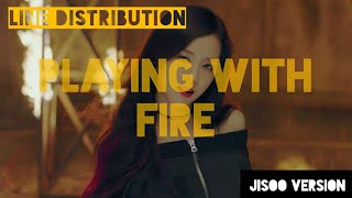 BLACKPINK - PLAYING WITH FIRE LINE DISTRIBUTION | X E R T