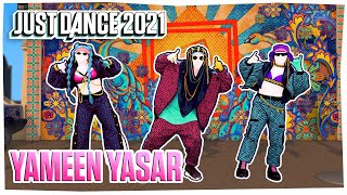 Just Dance 2021: Yameen Yasar by DJ Absi   Official Track Gameplay [US]