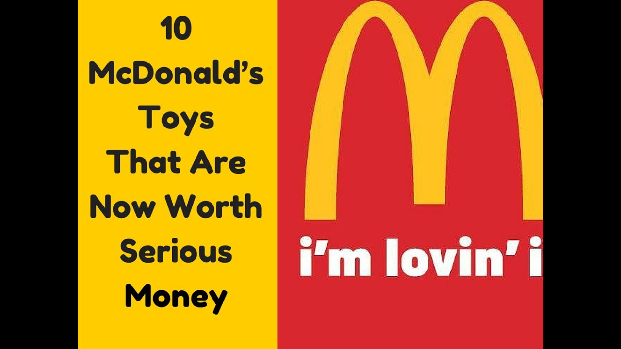 10 mcdonald s toys that are now worth serious money youtube