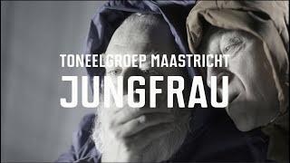 Jungfrau - Toneelgroep Maastricht