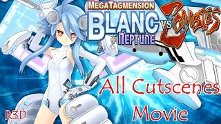 MegaTagmension Blanc + Neptune VS Zombies - All Cutscenes Movie {English, Full 1080p HD}