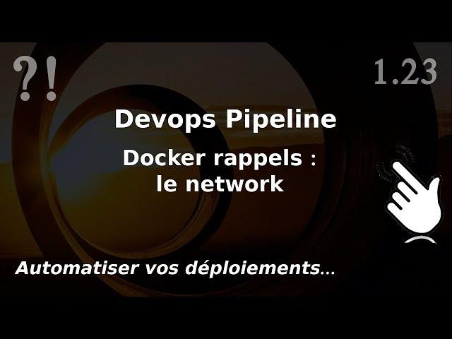 Pipeline Devops - 1.23. Docker : les NETWORKS et EXPOSE   tutos fr