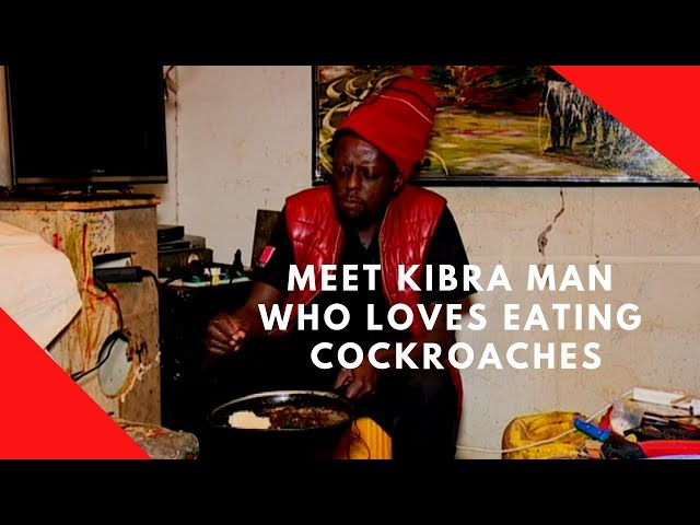 Meet Kibra man who loves eating cockroaches
