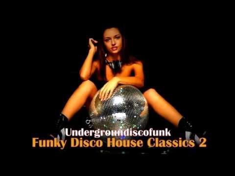 Undergroundiscofunk » Funky Disco House Classics 2«
