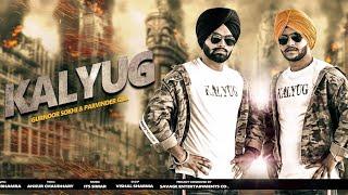 Kalyug Gurnoor Sokhi, Parvinder Gill | New Punjabi Songs 2018 | Full | Latest Punjabi Song