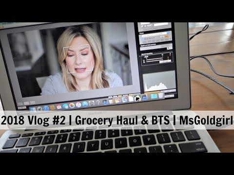 2018 Weekly Vlog #2 | Grocery Haul & Behind The Scenes | MsGoldgirl