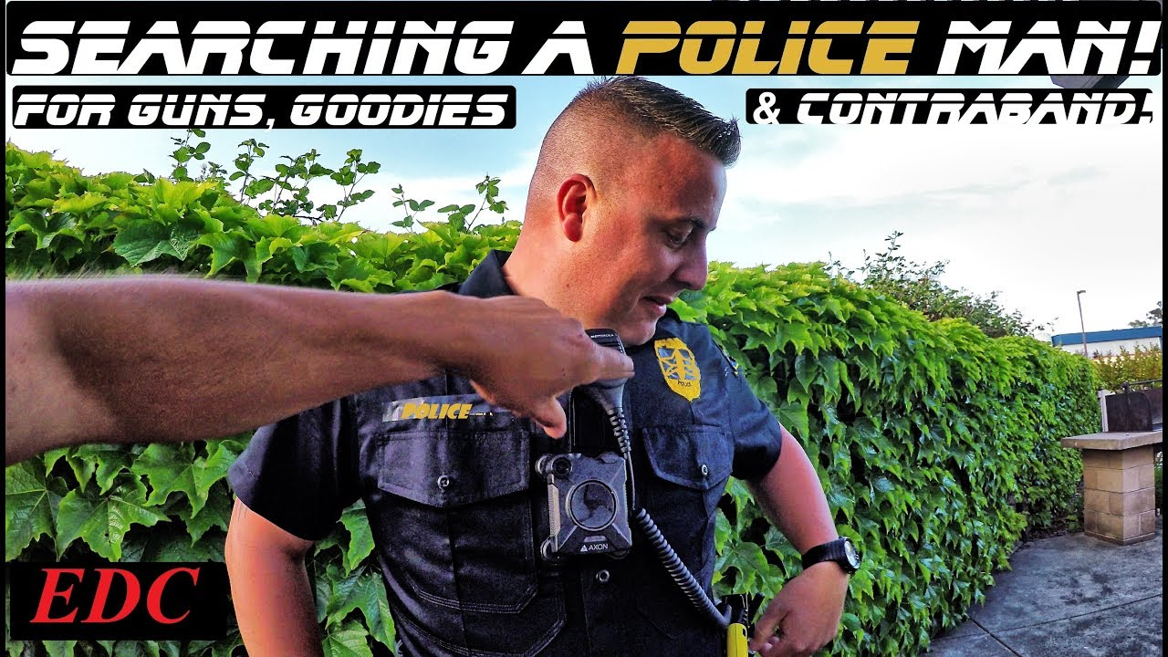 searching-a-police-man-for-guns-goodies-and-contraband-everyday-carry