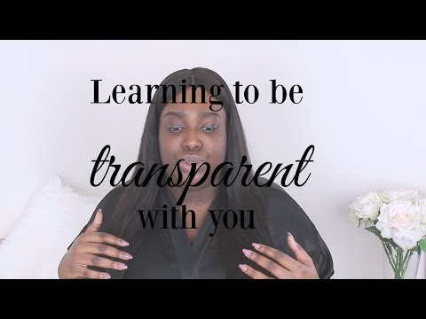 LET'S TALK | TRANSPARENCY | LEARNING TO BE HONEST