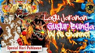 """GUGUR BUNGA"" ¦ Full lirik ¦ ""Spesial Hari Pahlawan"" ¦ [Cover Jaranan] | - Rogo Samboyo Putro"