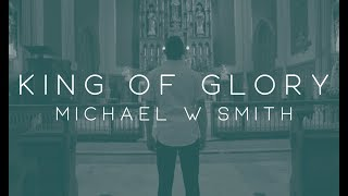 Michael W. Smith - King of Glory ft. CeCe Winans