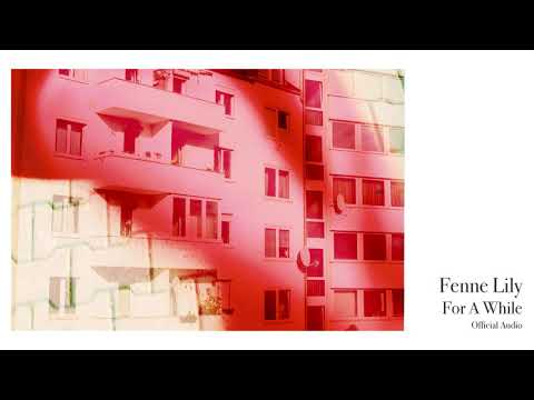 Fenne Lily - For A While (Official Audio)
