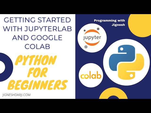 Getting started with JupyterLab and Google Colab | Introduction, Installation and Review
