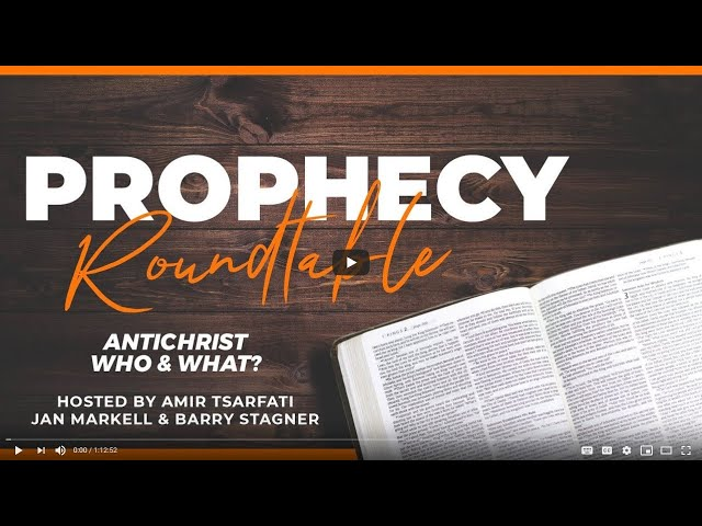 Prophecy Roundtable 6 – Antichrist, Who & What?