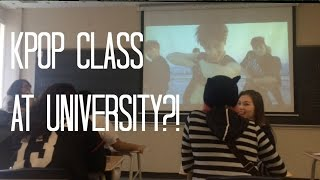 KPOP CLASS AT UNIVERSITY?!