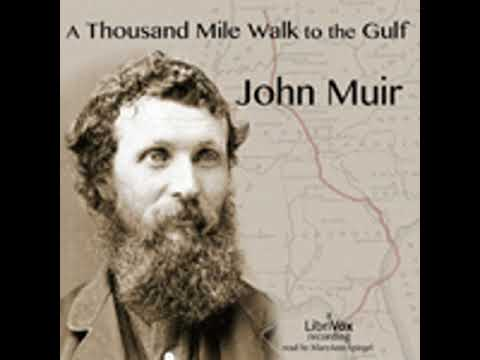 A THOUSAND MILE WALK TO THE GULF by John Muir FULL AUDIOBOOK | Best Audiobooks