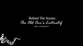 Behind The Scenes -  The Old One