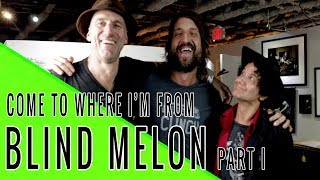 BLIND MELON's ROGERS STEVENS & CHRISTOPHER THORN: Come To Where I'm From Episode #44