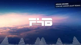 Ariana Grande ft. The Weeknd - Love Me Harder (DLMT Remix) | [F4B Release]