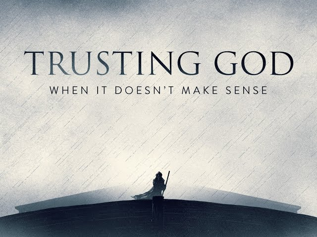 Trusting God When It Doesn't Make Sense