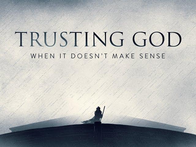 Trusting God When It Doesn't Make Sense