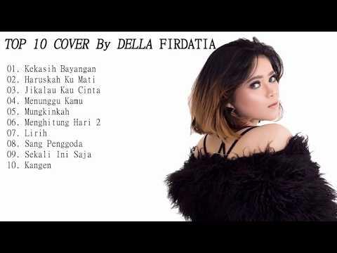 Top 10 Lagu Akustik POP Indonesia (Cover By Della Firdatia) Menyayat Hati. .