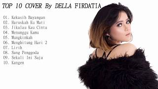 Top 10 Lagu Akustik POP Indonesia Cover By Della Firdatia Menyayat Hati