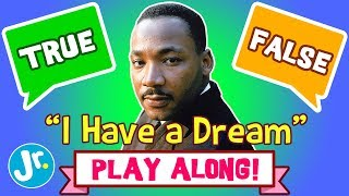 YOU PLAY GAME - MARTIN LUTHER KING JR. - TRUE or FALSE (INTERACTIVE GAME!)
