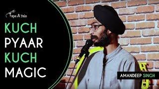 Kuch Pyaar Kuch Magic - Amandeep Singh | Kahaaniya Tour by Tape A Tale