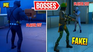 I Pretended To Be ALL BOSSES In Fortnite