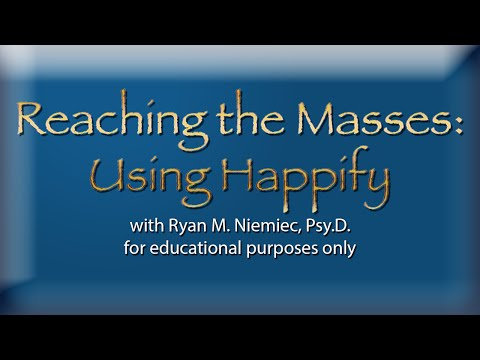 Div. 46 Dr. Ryan Niemiec - Using Happify to Teach Character Strengths, Mindfulness & Well-Being