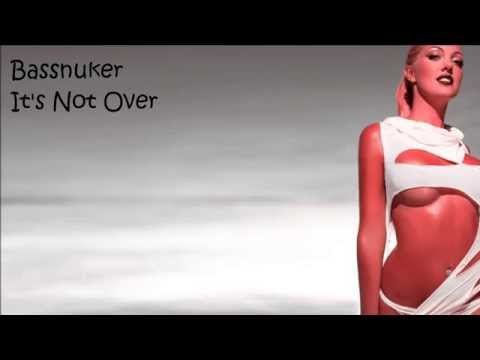 Bassnuker - It's Not Over (440 kbps HQ)