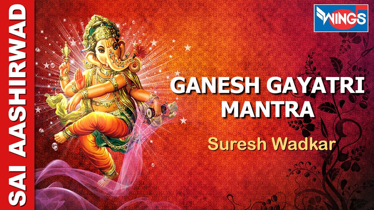 Ganesh Gayatri Mantra By Suresh Wadkar Full Mantra With Hindi